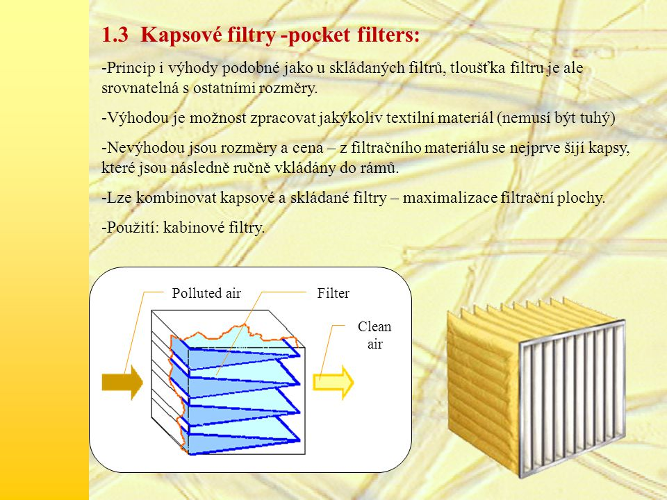 1.3 Kapsové filtry -pocket filters: