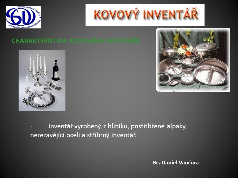 charakteristika kovového inventáře