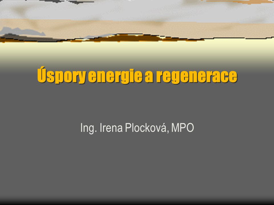 Úspory energie a regenerace