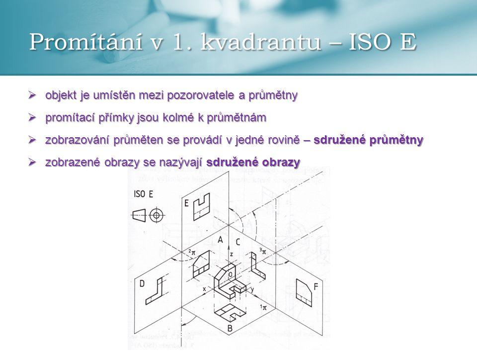 Promítání v 1. kvadrantu – ISO E