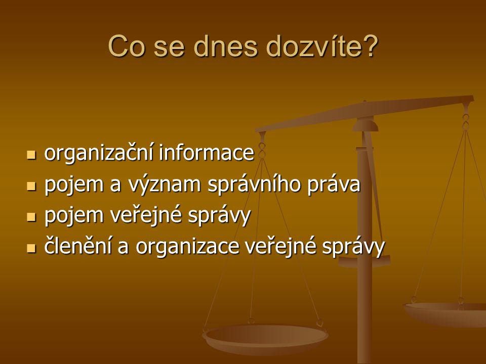 Co se dnes dozvíte organizační informace