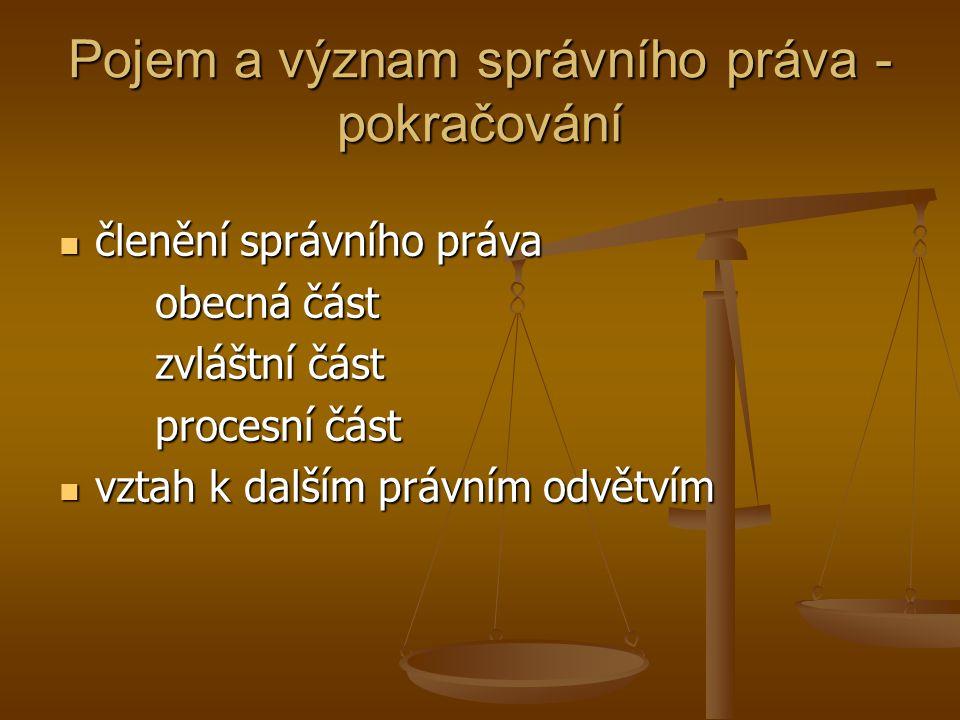 Pojem a význam správního práva - pokračování