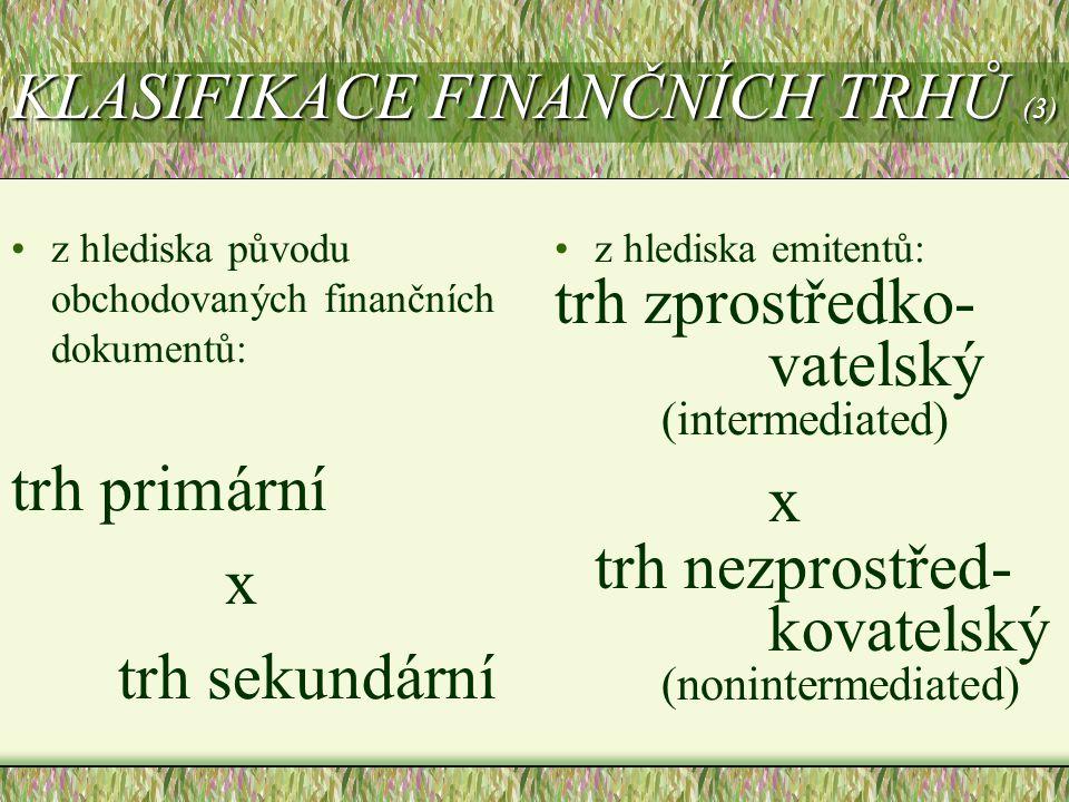 KLASIFIKACE FINANČNÍCH TRHŮ (3)