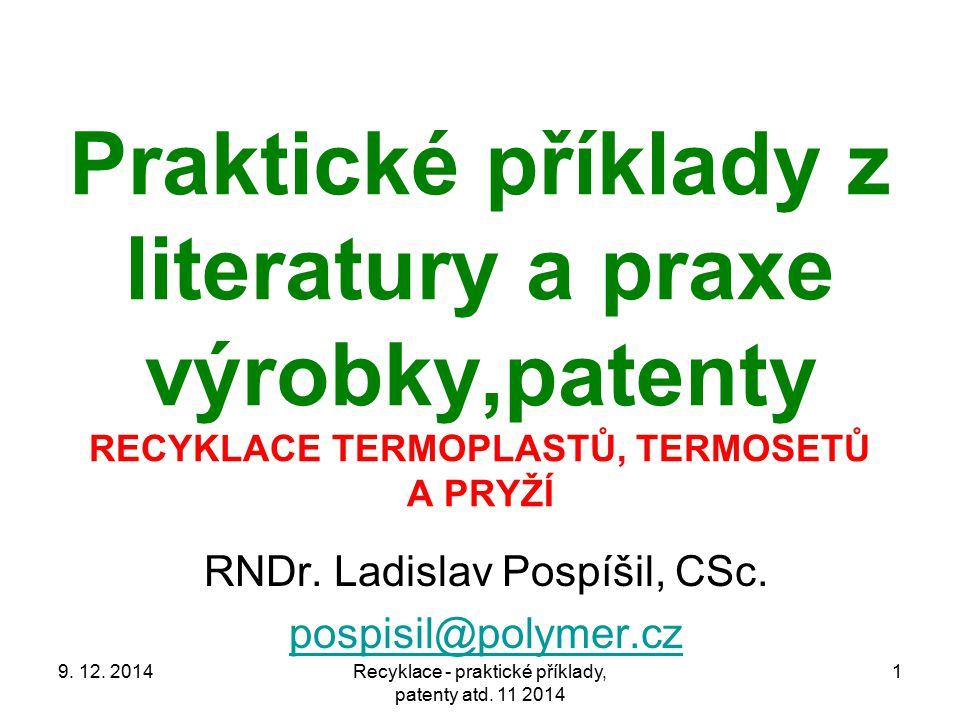 RNDr. Ladislav Pospíšil, CSc. pospisil@polymer.cz