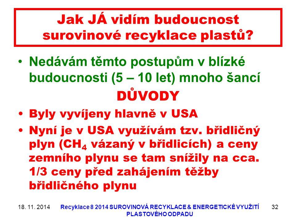 Jak JÁ vidím budoucnost surovinové recyklace plastů