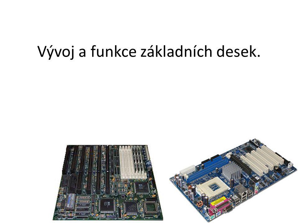 Vývoj a funkce základních desek.