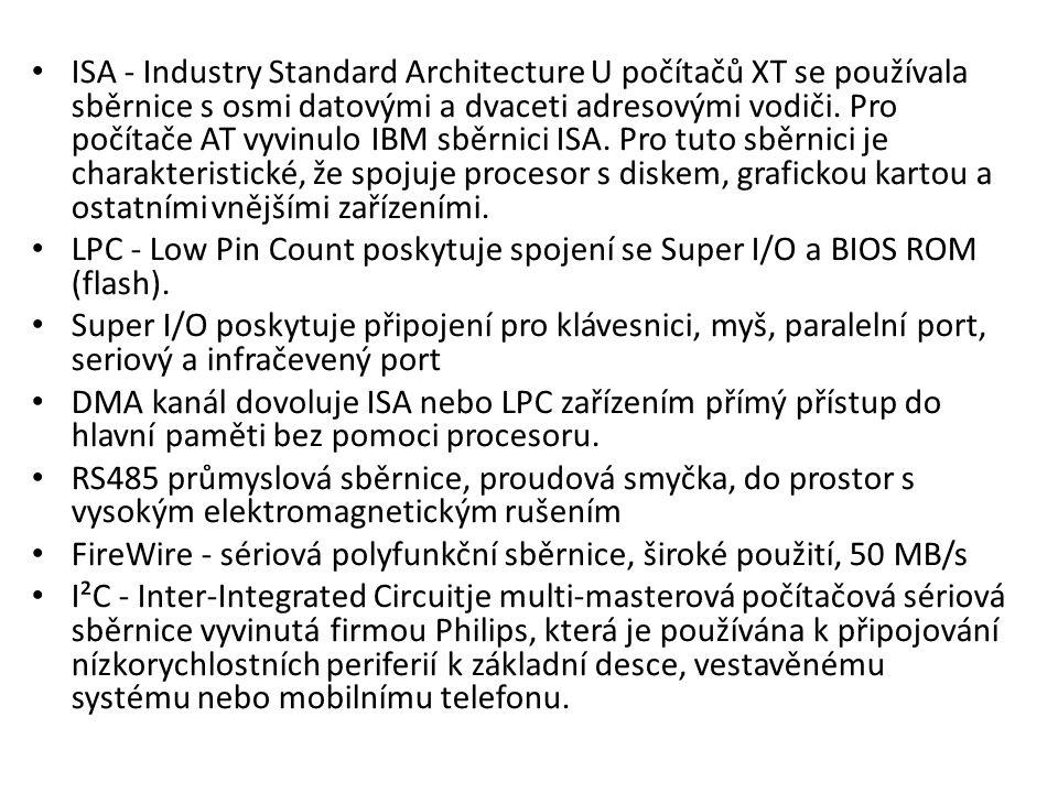 ISA - Industry Standard Architecture U počítačů XT se používala sběrnice s osmi datovými a dvaceti adresovými vodiči. Pro počítače AT vyvinulo IBM sběrnici ISA. Pro tuto sběrnici je charakteristické, že spojuje procesor s diskem, grafickou kartou a ostatními vnějšími zařízeními.