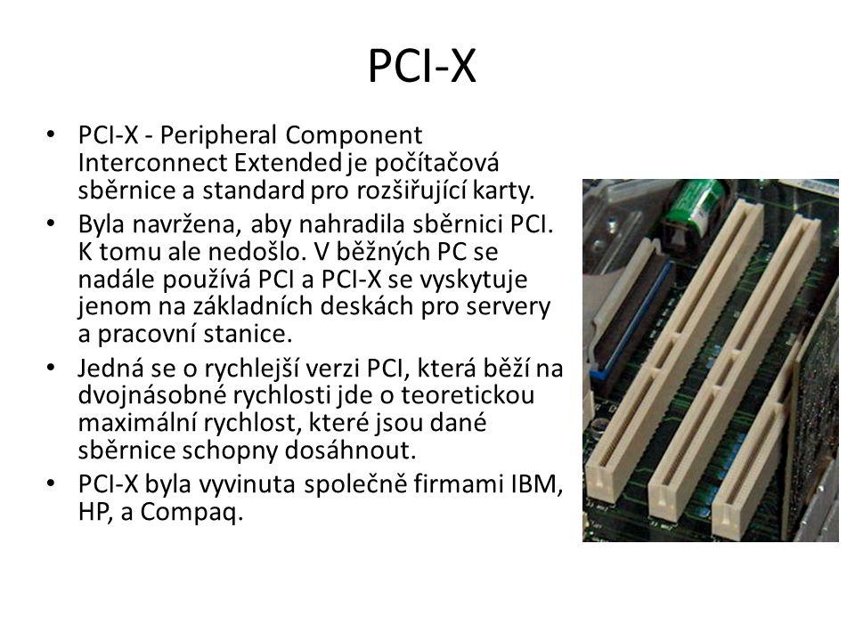 PCI-X PCI-X - Peripheral Component Interconnect Extended je počítačová sběrnice a standard pro rozšiřující karty.