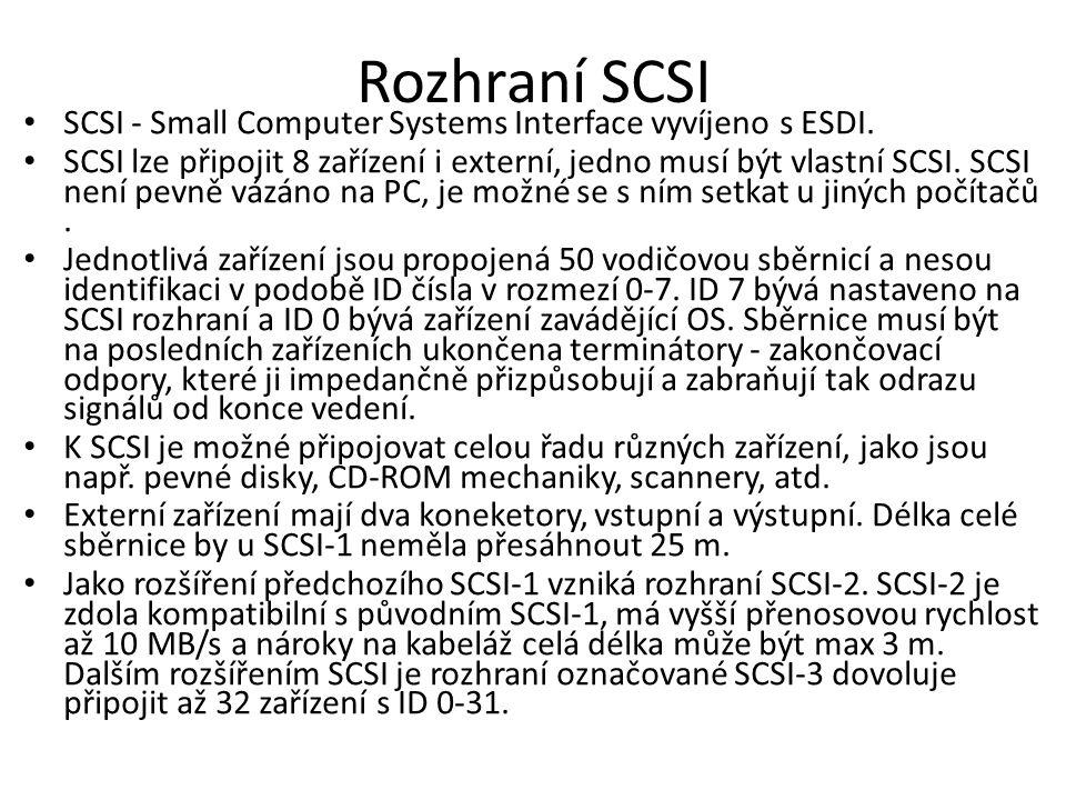 Rozhraní SCSI SCSI - Small Computer Systems Interface vyvíjeno s ESDI.