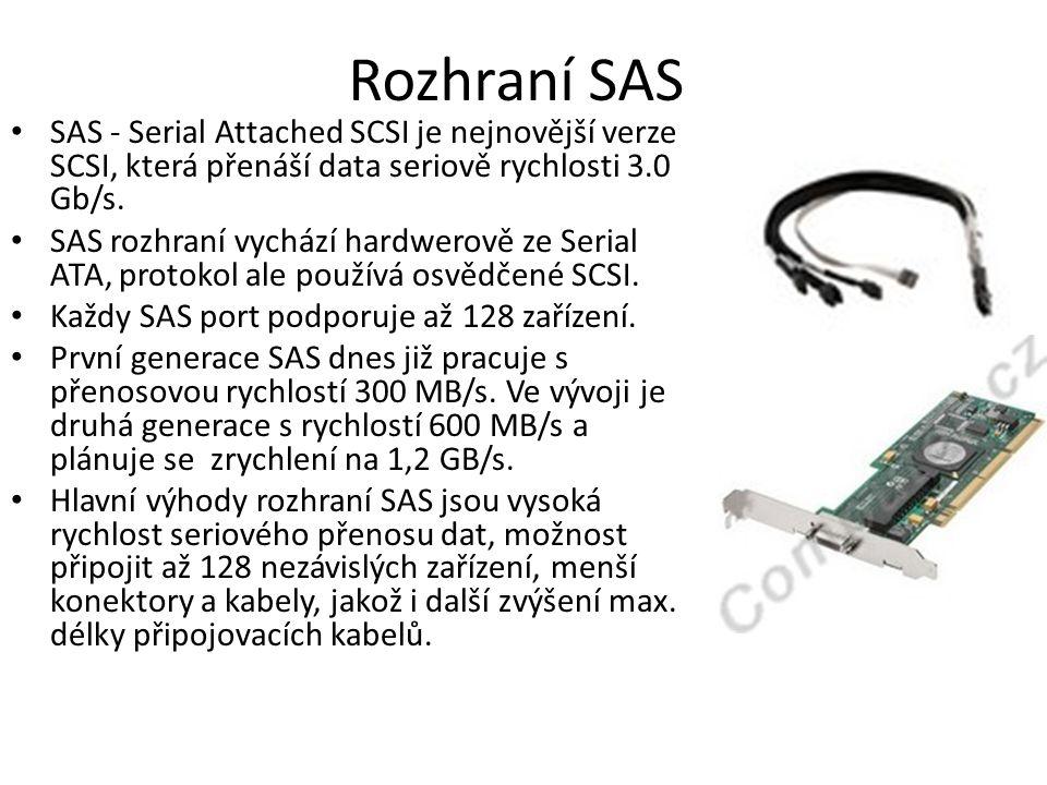 Rozhraní SAS SAS - Serial Attached SCSI je nejnovější verze SCSI, která přenáší data seriově rychlosti 3.0 Gb/s.