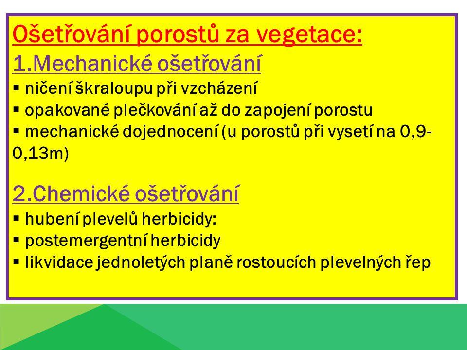 Ošetřování porostů za vegetace: