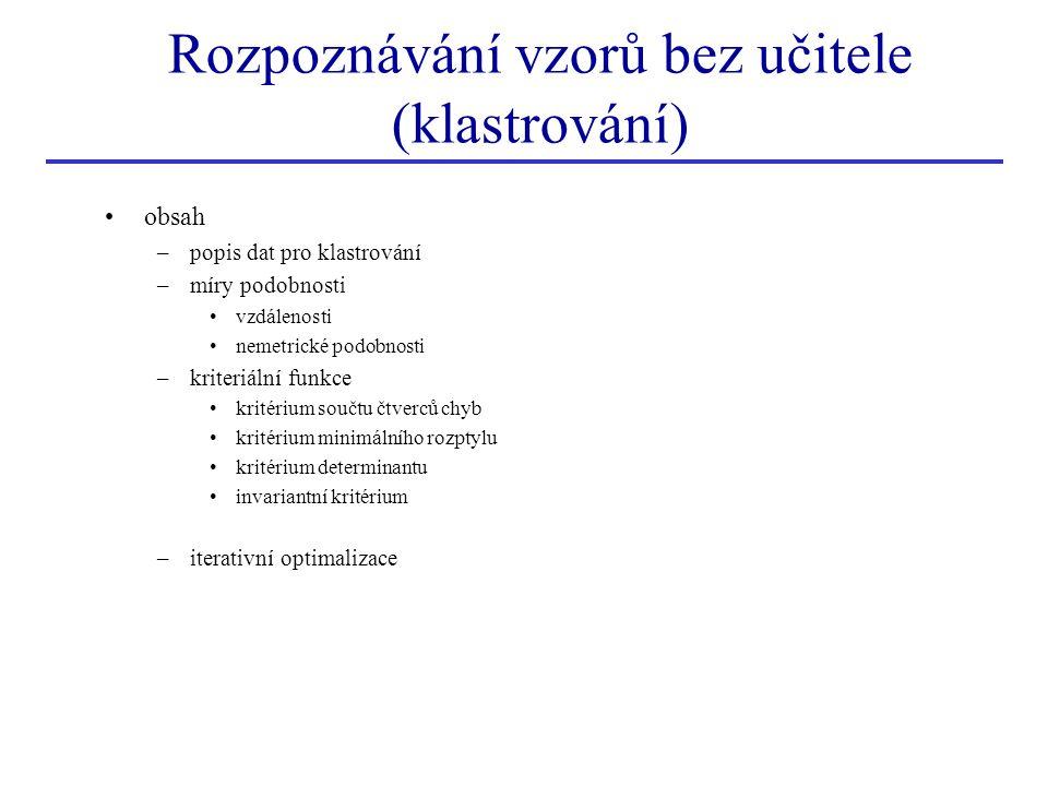 Rozpoznávání vzorů bez učitele (klastrování)
