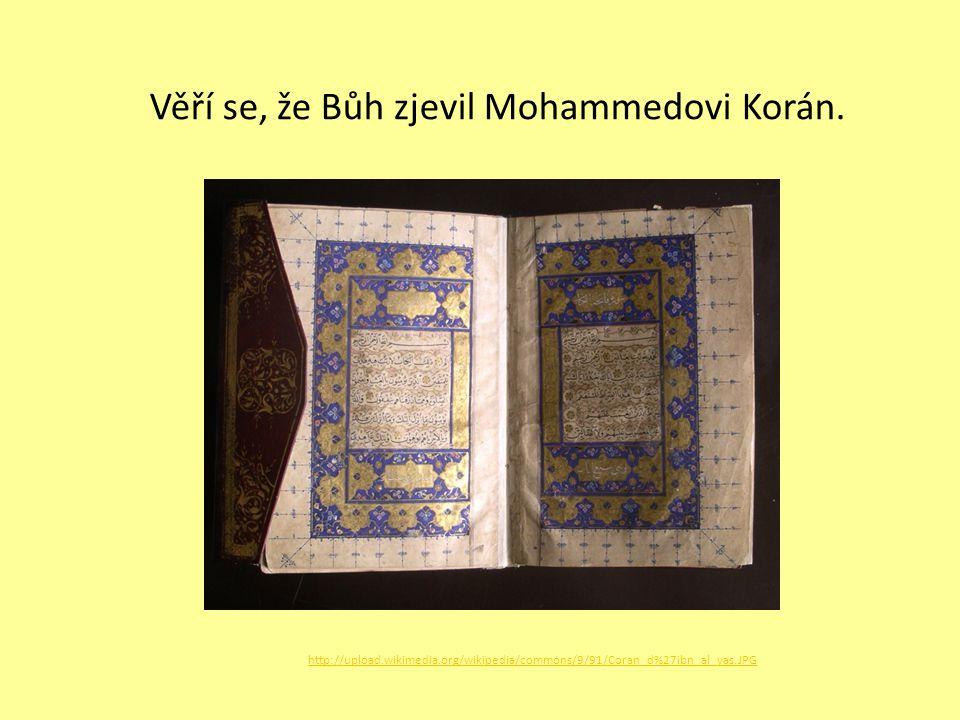 Věří se, že Bůh zjevil Mohammedovi Korán.