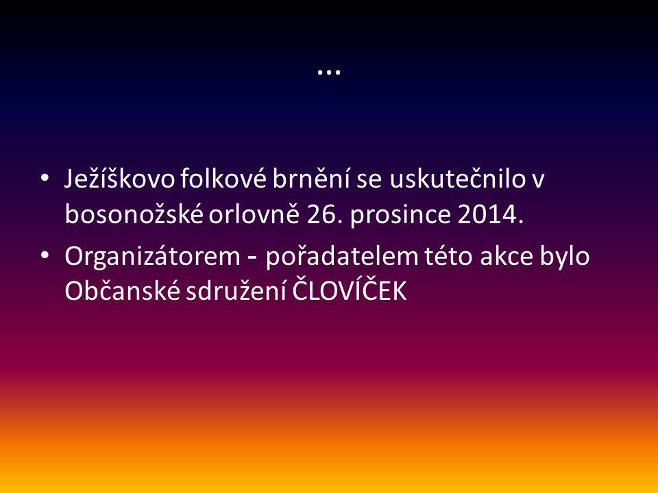 … Ježíškovo folkové brnění se uskutečnilo v bosonožské orlovně 26. prosince 2014.