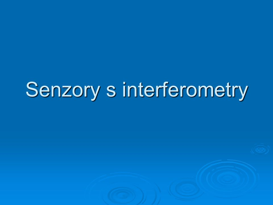 Senzory s interferometry