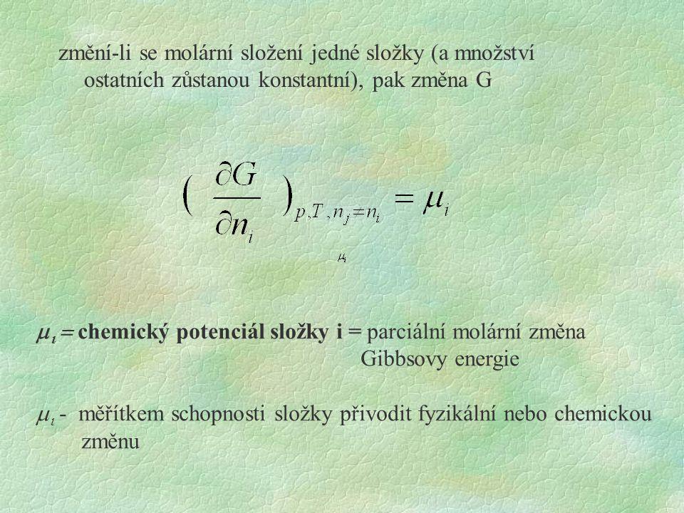 změní-li se molární složení jedné složky (a množství ostatních zůstanou konstantní), pak změna G