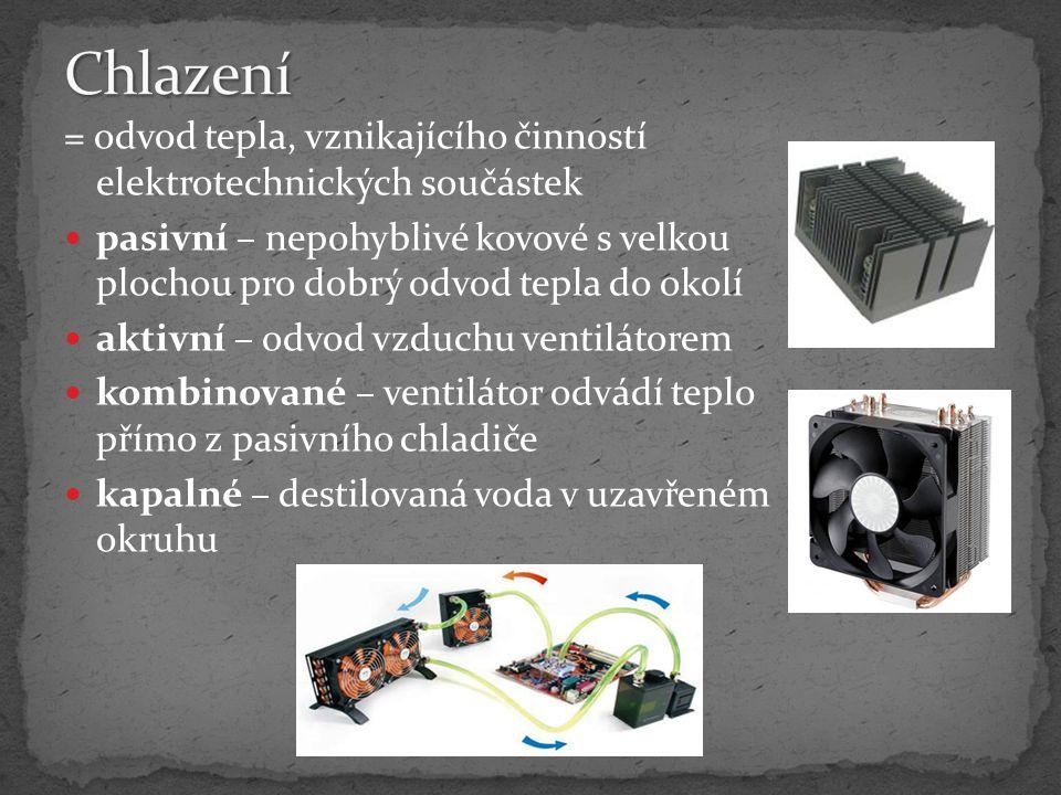 Chlazení = odvod tepla, vznikajícího činností elektrotechnických součástek.