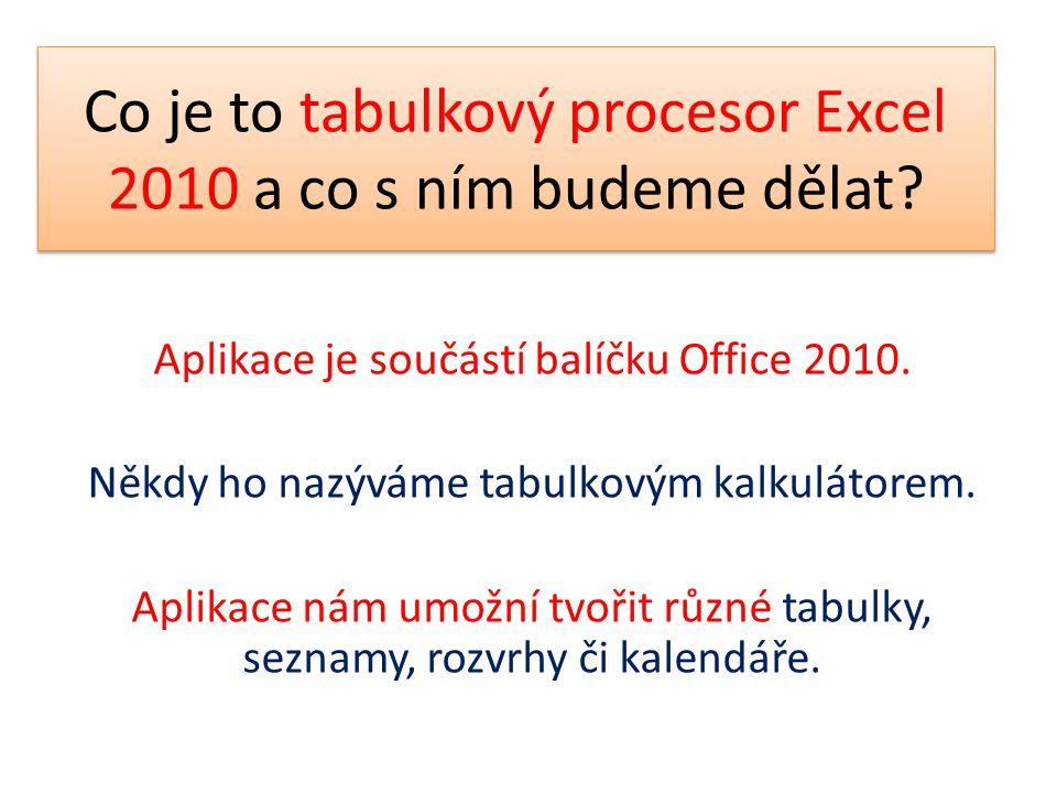 Co je to tabulkový procesor Excel 2010 a co s ním budeme dělat