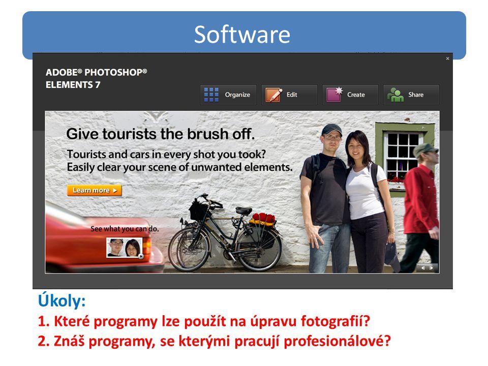 Software Úkoly: 1. Které programy lze použít na úpravu fotografií