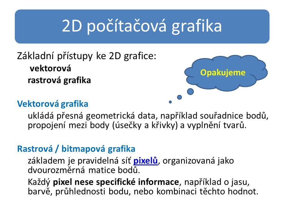 2D počítačová grafika Základní přístupy ke 2D grafice: vektorová