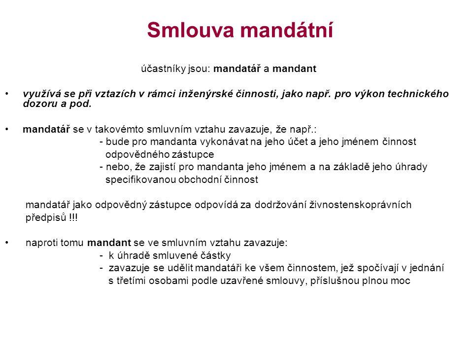 Smlouva mandátní účastníky jsou: mandatář a mandant