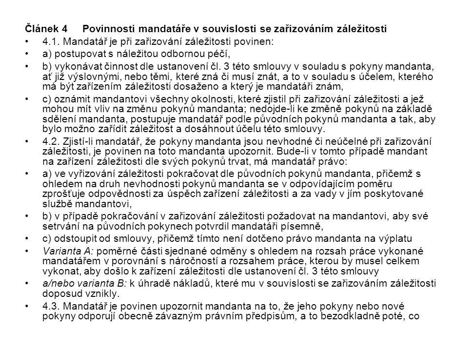 Článek 4 Povinnosti mandatáře v souvislosti se zařizováním záležitosti
