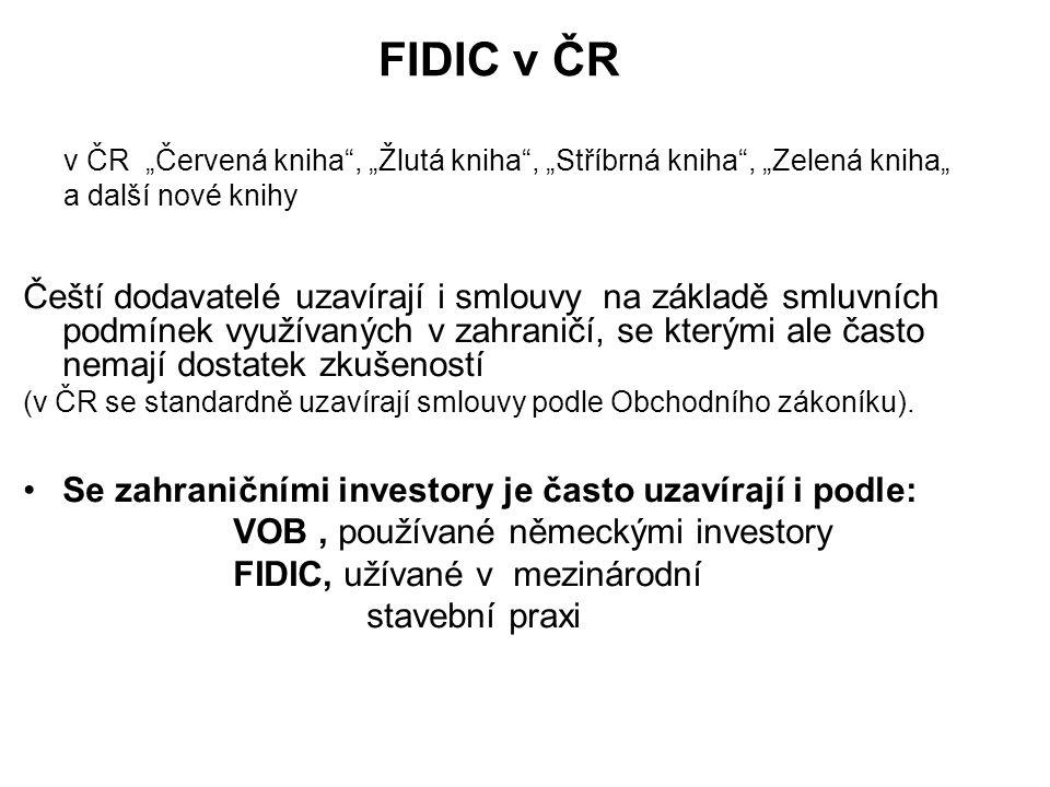 "FIDIC v ČR v ČR ""Červená kniha , ""Žlutá kniha , ""Stříbrná kniha , ""Zelená kniha"" a další nové knihy"