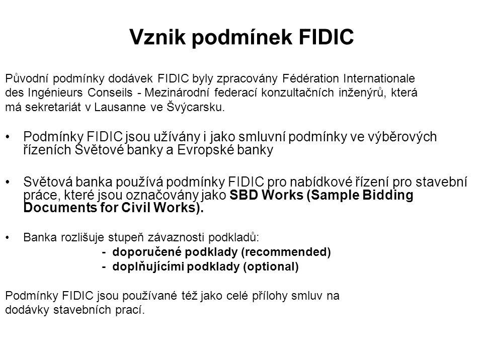 Vznik podmínek FIDIC Původní podmínky dodávek FIDIC byly zpracovány Fédération Internationale.
