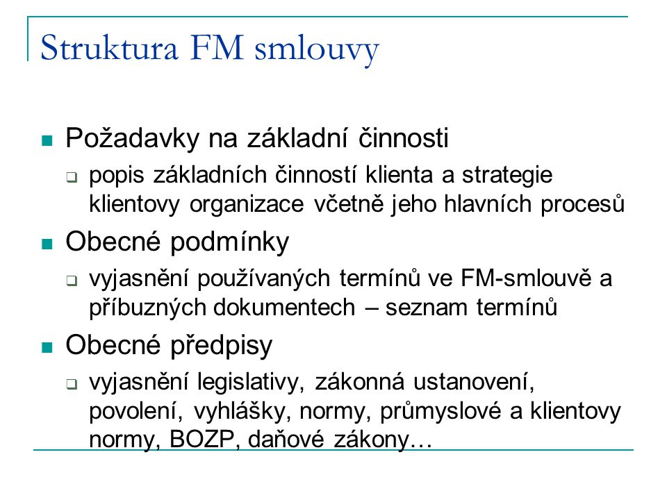 Struktura FM smlouvy Požadavky na základní činnosti Obecné podmínky