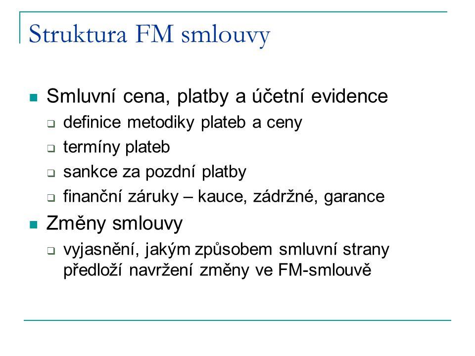 Struktura FM smlouvy Smluvní cena, platby a účetní evidence