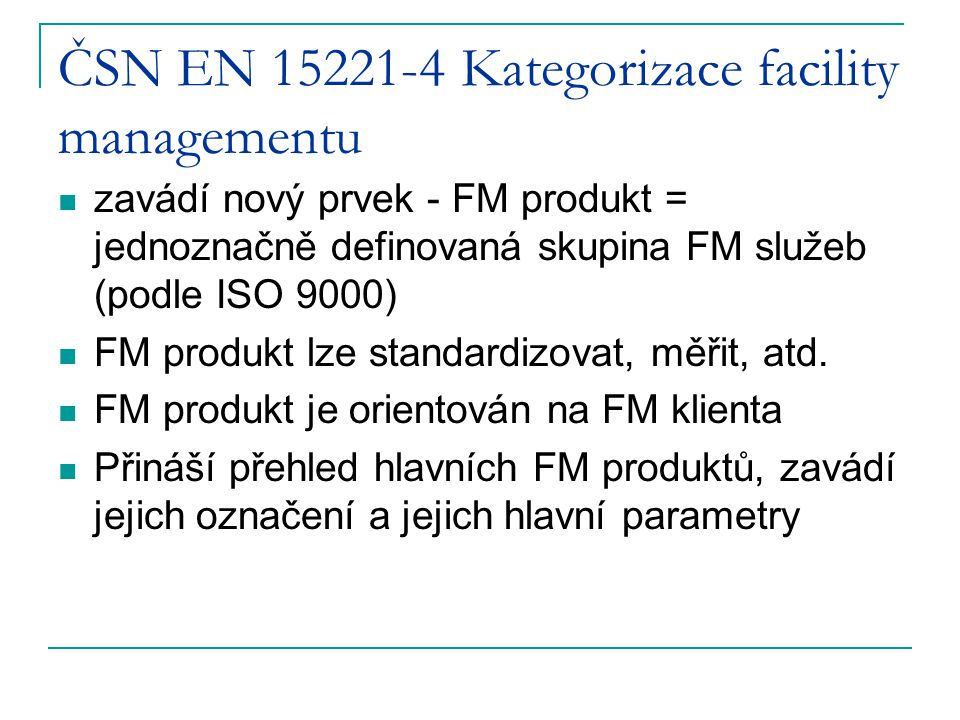 ČSN EN 15221-4 Kategorizace facility managementu