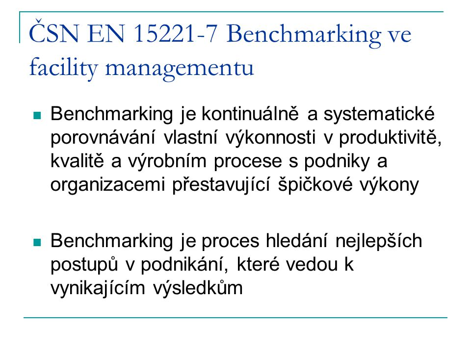 ČSN EN 15221-7 Benchmarking ve facility managementu