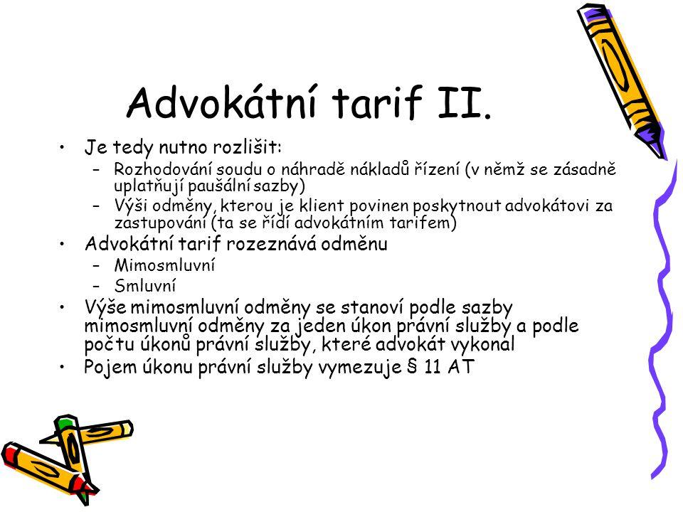 Advokátní tarif II. Je tedy nutno rozlišit: