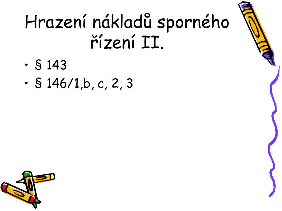 Hrazení nákladů sporného řízení II.