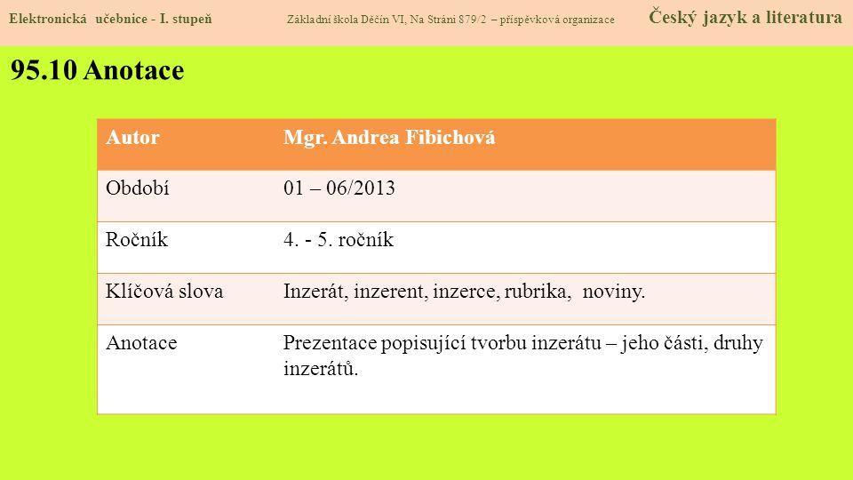 95.10 Anotace Autor Mgr. Andrea Fibichová Období 01 – 06/2013 Ročník