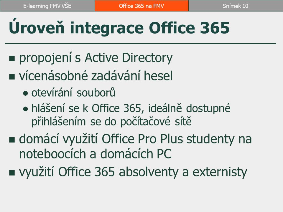 Úroveň integrace Office 365