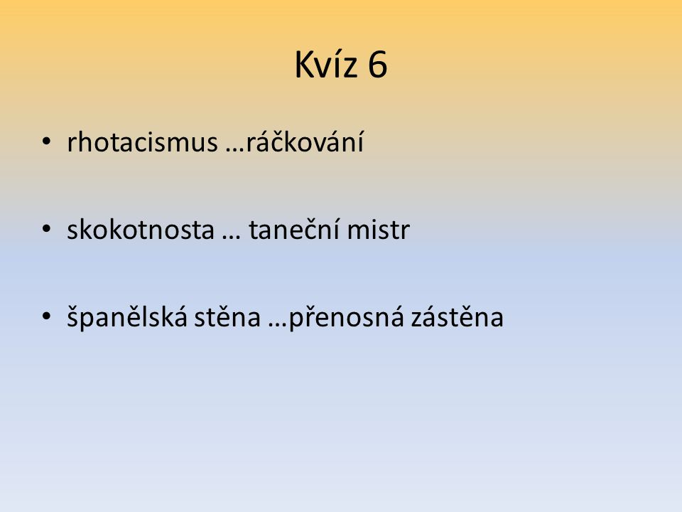 Kvíz 6 rhotacismus …ráčkování skokotnosta … taneční mistr
