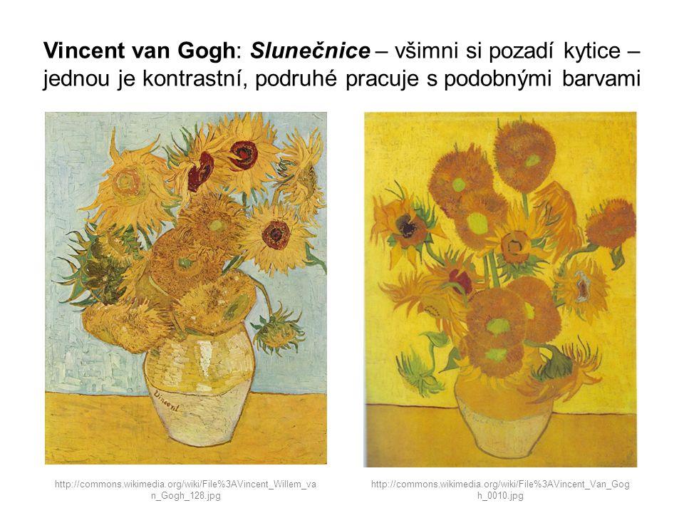 Vincent van Gogh: Slunečnice – všimni si pozadí kytice – jednou je kontrastní, podruhé pracuje s podobnými barvami