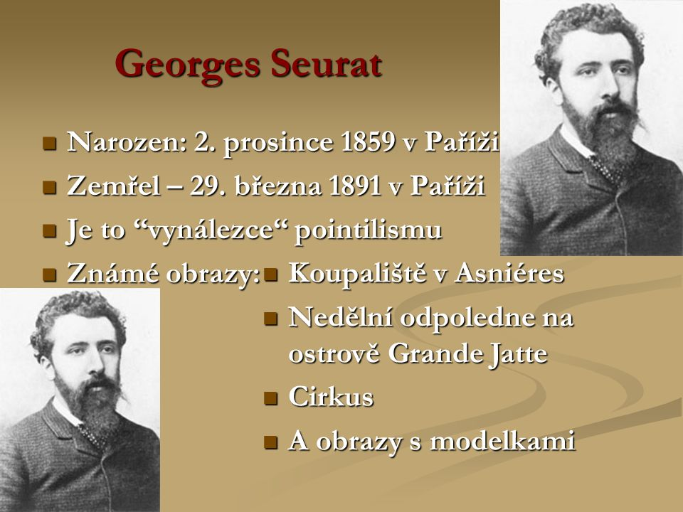 Georges Seurat Narozen: 2. prosince 1859 v Paříži