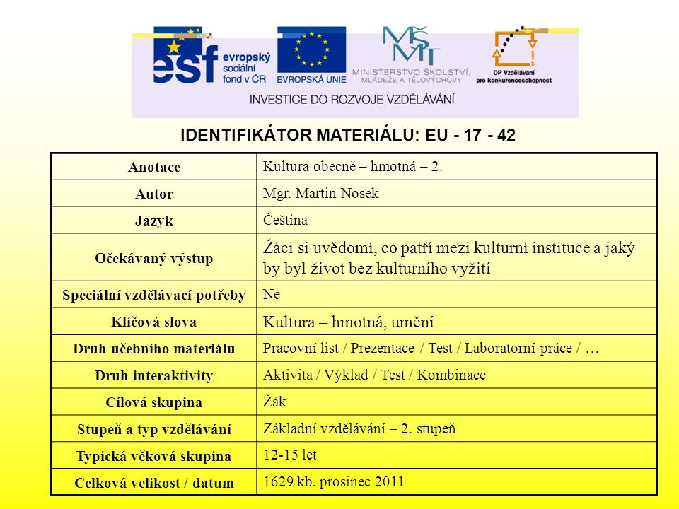 IDENTIFIKÁTOR MATERIÁLU: EU - 17 - 42