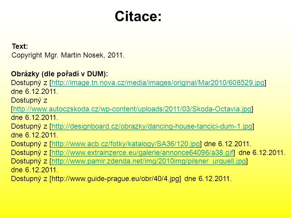 Citace: Text: Copyright Mgr. Martin Nosek, 2011.