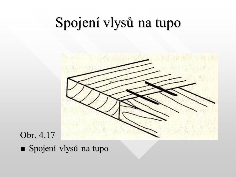 Spojení vlysů na tupo Obr. 4.17 Spojení vlysů na tupo