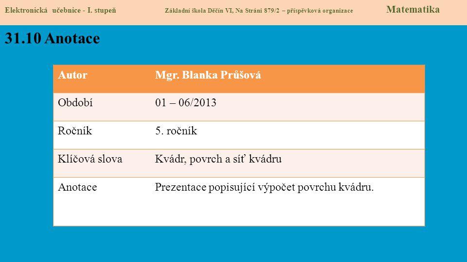31.10 Anotace Autor Mgr. Blanka Průšová Období 01 – 06/2013 Ročník