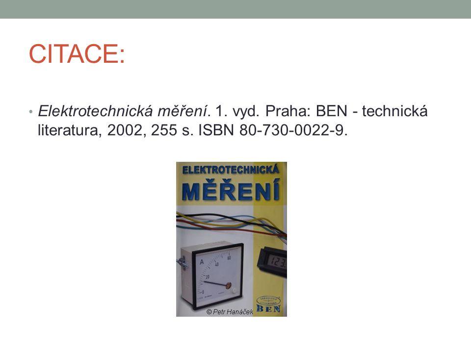 CITACE: Elektrotechnická měření. 1. vyd. Praha: BEN - technická literatura, 2002, 255 s.