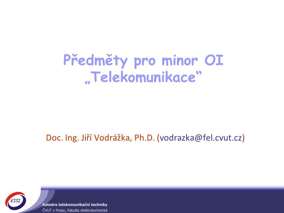 """Předměty pro minor OI """"Telekomunikace"""