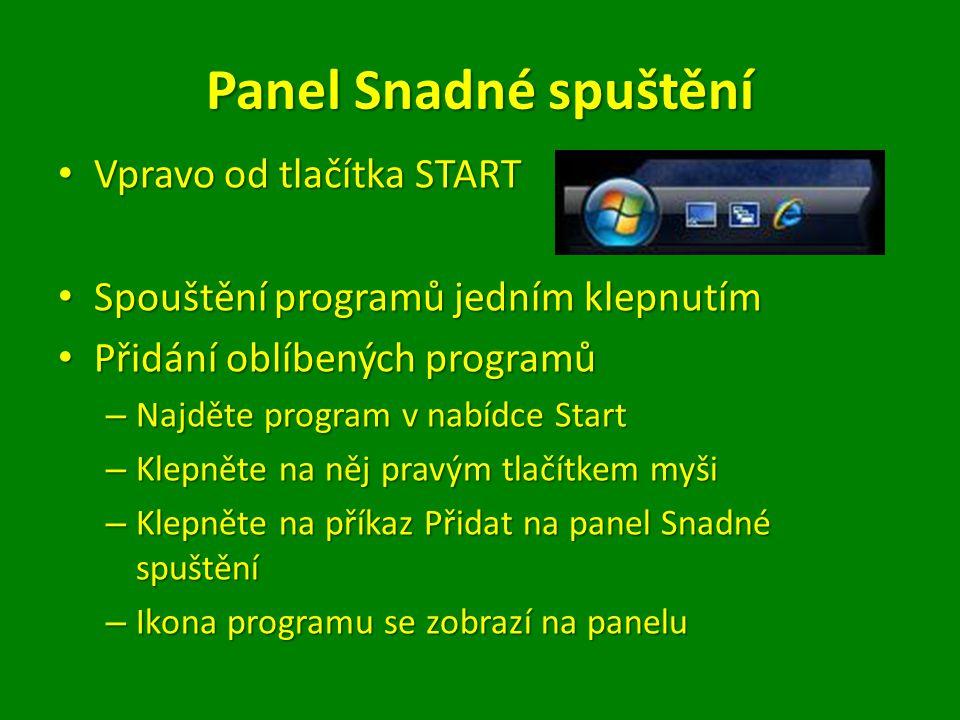 Panel Snadné spuštění Vpravo od tlačítka START