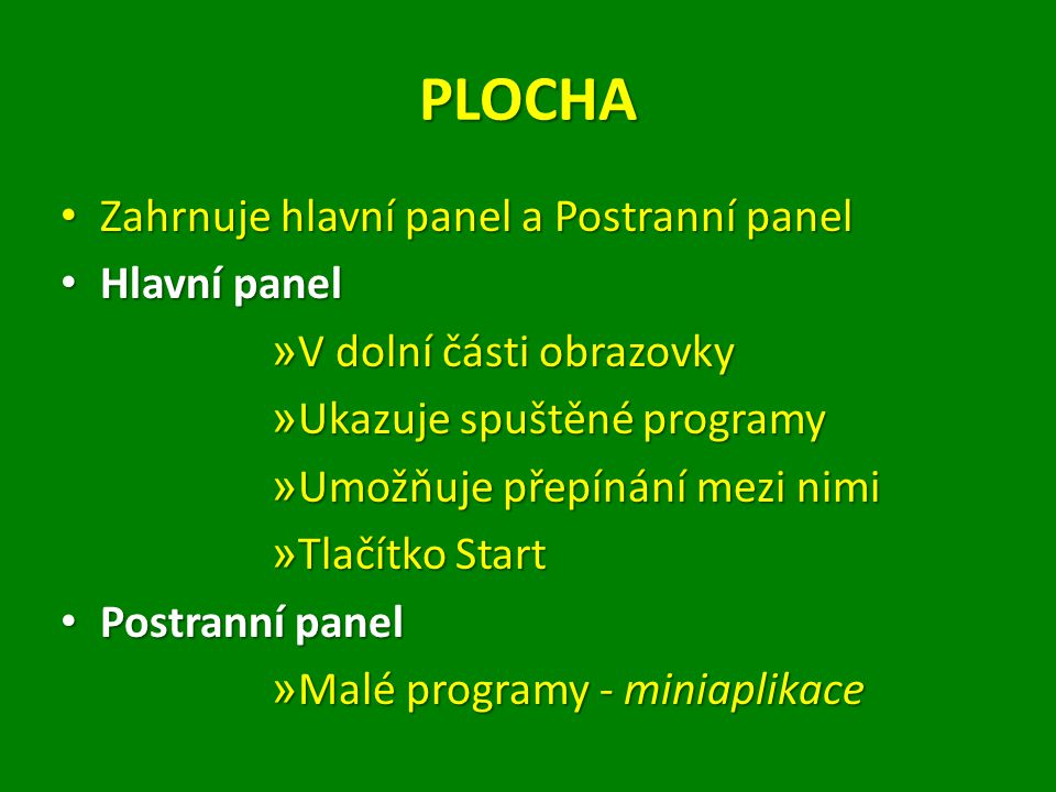 PLOCHA Zahrnuje hlavní panel a Postranní panel Hlavní panel