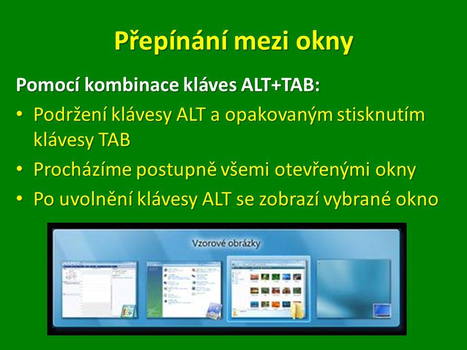 Přepínání mezi okny Pomocí kombinace kláves ALT+TAB: