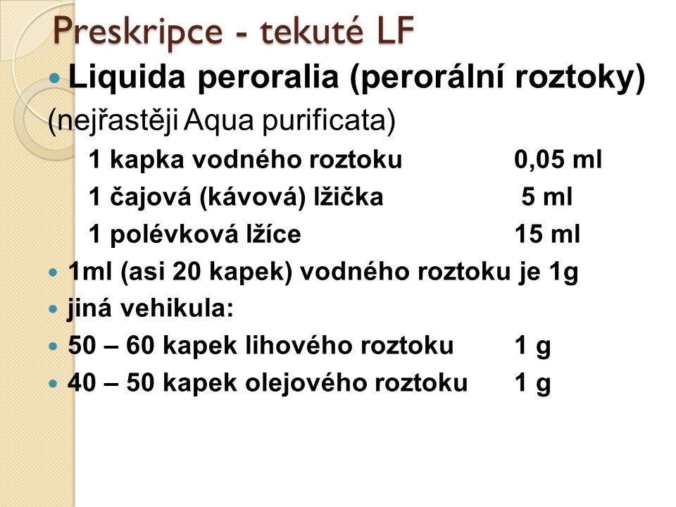 Preskripce - tekuté LF Liquida peroralia (perorální roztoky)