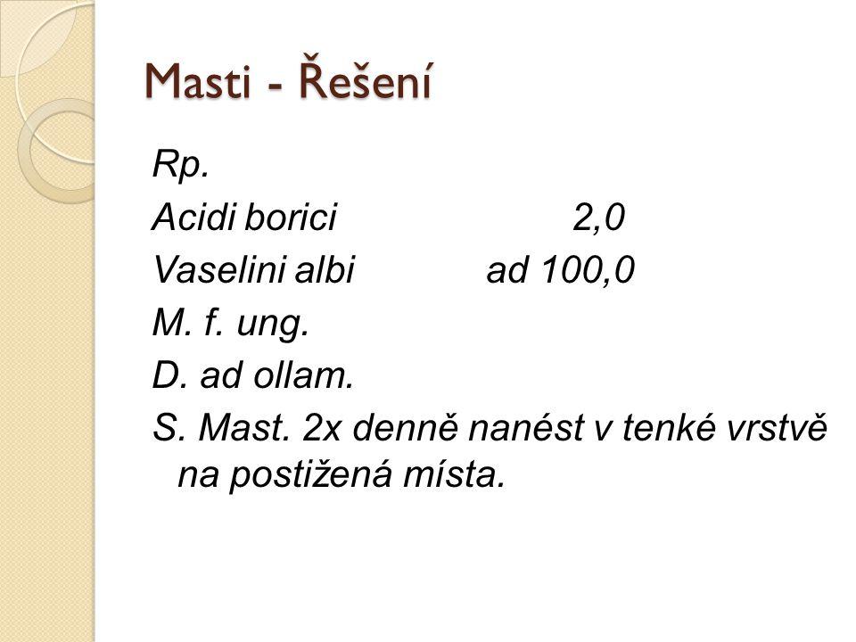 Masti - Řešení Rp. Acidi borici 2,0 Vaselini albi ad 100,0 M.
